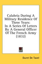 Calabria During a Military Residence of Three Years