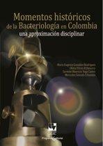 Momentos historicos de la bacteriología en Colombia