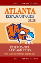Atlanta Restaurant Guide 2020: Best Rated Restaurants in Atlanta - Top Restaurants, Special Places to Drink and Eat Good Food Around (Restaurant Guid