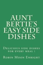 Aunt Bertie's Easy Side Dishes