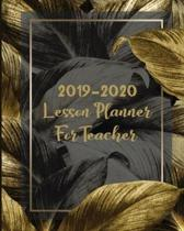 2019-2020 Lesson Planner For Teacher: Lessons & Schedule: Lesson Plan for Class Organisation Dark Leaf with Monthly and Weekly spreads, Academic Year
