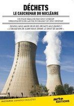 Dechets, Le Cauchemar  Du Nucleaire