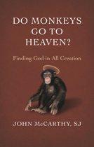 Do Monkeys Go to Heaven?