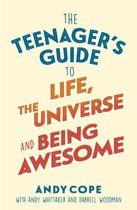The Teenager's Guide to Life, the Universe and Being Awesome