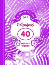 A Year in the Life of a Fabulous 40 Year Old Woman