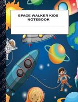 Space Walker's Kids Notebook: Boys' and Girls Fun Lined Notebook for Grades K-2-3-4