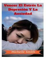 Vencer El Estr s La Depresi n Y La Ansiedad