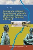 Maaslandse monografieen 82 - Vormen van regionaal bewustzijn en nationale identiteit in Belgisch- en Nederlands-Limburg, 1866-1938