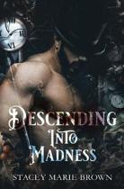 Descending Into Madness