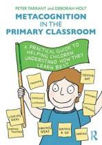 Metacognition in the Primary Classroom