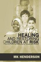 Healing and Restoring Children at Risk