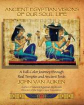 Ancient Egyptian Visions of Our Soul Life
