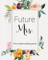 Future Mrs. The Complete Wedding Planner