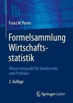 Formelsammlung Wirtschaftsstatistik: Wissen Kompakt F�r Studierende Und Praktiker