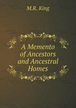 A Memento of Ancestors and Ancestral Homes