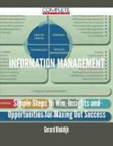 Information Management - Simple Steps to Win, Insights and Opportunities for Maxing Out Success