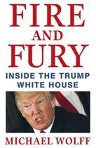 Boek cover Fire and Fury van Michael Wolff (Onbekend)