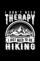 I Don't Need Therapy I Just Need to Go Hiking