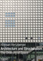 Herman Hertzberger - Architecture and Structuralism
