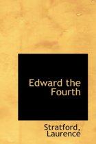 Edward the Fourth