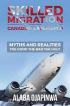 Skilled Migration Canadian Experience Myths and Realities