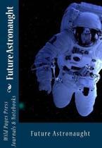 Future Astronaught (Journal / Notebook)
