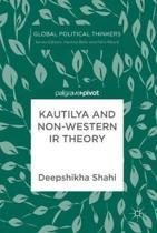 Kautilya and Non-Western IR Theory