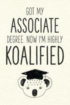 Got My Associate Degree. Now I'm Highly Koalified