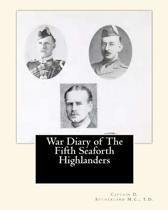 War Diary of the Fifth Seaforth Highlanders