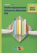 Traject Welzijn - Onderwijsassistent School en didactiek PW niveau 4 Theorieboek