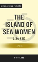 Summary: ''The Island of Sea Women: A Novel'' by Lisa See | Discussion Prompts