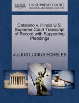 Catalano V. Illinois U.S. Supreme Court Transcript of Record with Supporting Pleadings