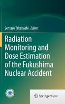 Radiation Monitoring and Dose Estimation of the Fukushima Nuclear Accident