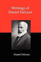 Writings of Daniel Deleon