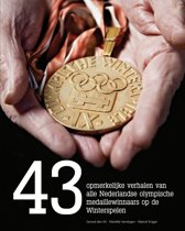 43 opmerkelijke verhalen van alle Nederlandse olympische medaillewinnaars op de Winterspelen