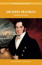 Sir John Franklin: Expeditions to Destiny