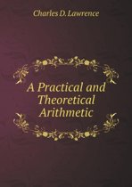A Practical and Theoretical Arithmetic