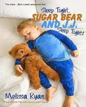 Sleep Tight, Sugar Bear and J.J., Sleep Tight!