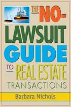 No-Lawsuit Guide to Real Estate Transactions (PAPERBACK)