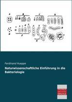 Naturwissenschaftliche Einfuhrung in Die Bakteriologie