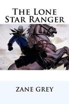 The Lone Star Ranger Zane Grey