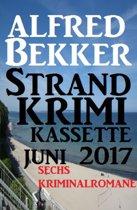 Sechs Kriminalromane: Alfred Bekker Strand Krimi Kassette Juni 2017
