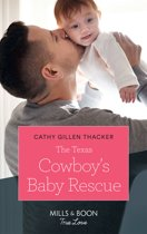 The Texas Cowboy's Baby Rescue (Mills & Boon True Love) (Texas Legends: The McCabes, Book 1)