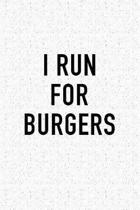 I Run for Burgers