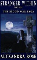 Stranger Within - Part 1 (The Blood War Saga)