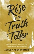 Rise of the Truth Teller