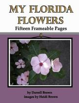 My Florida Flowers Fifteen Frameable Pages