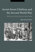 Soviet Street Children and the Second World War