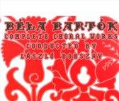 Bela Bartok: Complete Choral Works