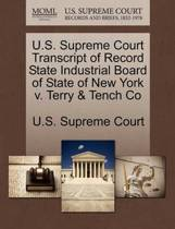 U.S. Supreme Court Transcript of Record State Industrial Board of State of New York V. Terry & Tench Co